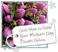 Click here to order Mother's Day Flowers Online